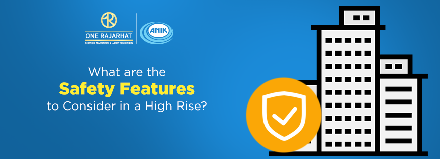 What are the Safety Features to Consider in a High Rise?