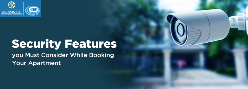 Security Features you Must Consider While Booking Your Apartment